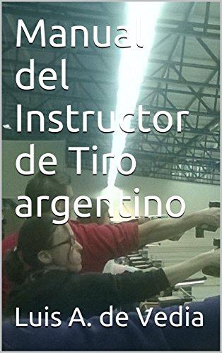 Manual del Instructor de Tiro argentino por Luis A. de Vedia