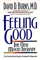 Feeling Good : The New Mood Therapy by David D. Burns (1992-08-01)
