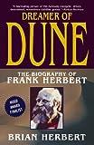 Dreamer of Dune: The Biography of Frank Herbert by Brian Herbert (2004-07-01)