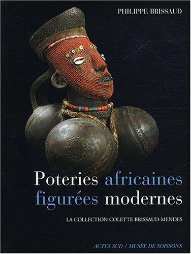 Poteries africaines figurées modernes : La collection Colette Brissaud-Mendes