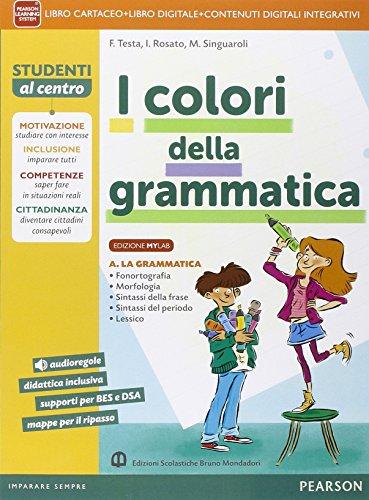 Colori della grammatica. Ediz. mylab. Per la Scuola media. Con e-book. Con espansione online