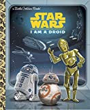 I Am a Droid (Star Wars) (Little Golden Book)