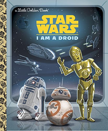 I Am a Droid (Star Wars) (Little Golden Books)