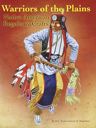 Warriors of the Plains: Native American Regalia & Crafts (Kostüm Für Tanz Gruppe)