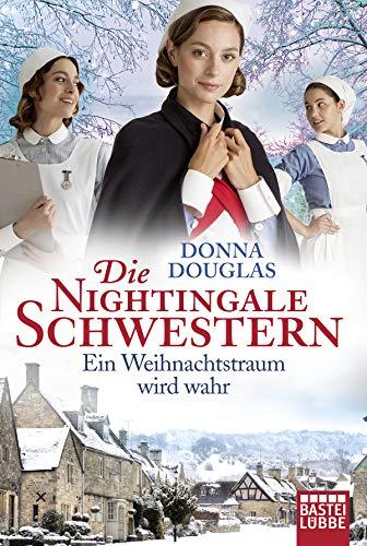 Die Nightingale Schwestern: Ein Weihnachtstraum wird wahr (Nightingales-Reihe 9)