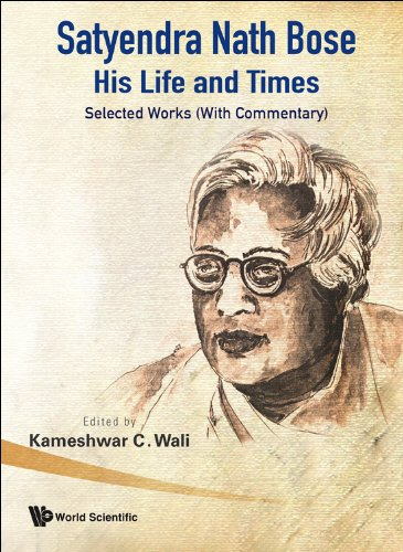 Satyendra Nath Bose -- His Life And Times: Selected Works (With Commentary)