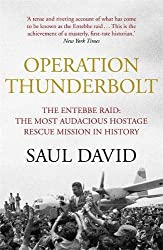 Operation Thunderbolt: The Entebbe Raid – The Most Audacious Hostage Rescue Mission in History
