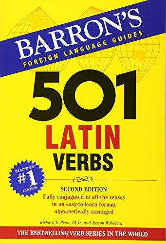501 Latin Verbs (Barron's Foreign Language Guides) (Barron's 501 Latin Verbs)