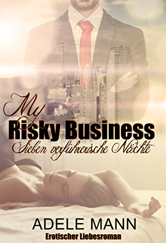 My Risky Business: Sieben verführerische Nächte von [Mann, Adele]