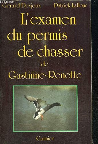 L'examen du permis de chasser de Gastinne-Renette. par DESJEUX GERARD