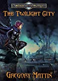 The Twilight City (Nexus of the Planes Book 1) by Gregory Mattix