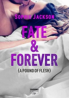 Fate & Forever: A pound of flesh #2.5 di [Jackson, Sophie]