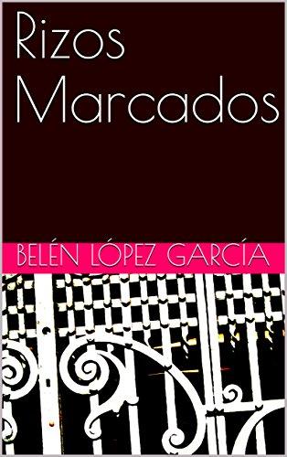 Rizos Marcados eBook: Belén López García: Amazon.es: Tienda Kindle