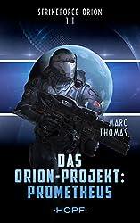 Strikeforce Orion 1.1 - Das Orion-Projekt: Prometheus