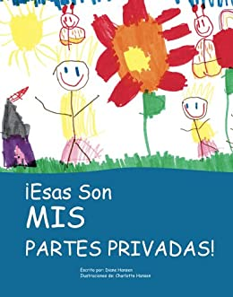 ¡Esas Son Mis Partes Privadas! (Those are MY Private Parts) (Spanish Edition)