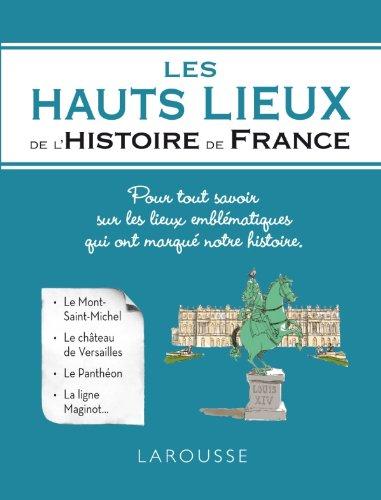 Les hauts lieux de l'Histoire de France par Renaud Thomazo
