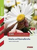 Stark in Mathematik - Realschule - Brüche und Dezimalbrüche 5.-8. Klasse