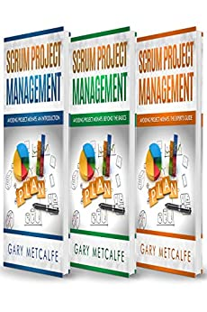 Scrum Project Management: 3 Books in 1: Avoiding Project Mishaps: An Introduction+Beyond the Basics+The Expert's Guide (English Edition) par [Metcalfe, Gary]