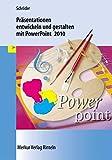 Präsentationen entwickeln und gestalten mit PowerPoint 2010