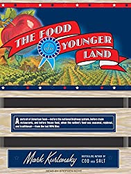 The Food of a Younger Land: A Portrait of American Food---Before the National Highway System, Before Chain Restaurants, and Before Frozen Food, When the ... and Traditional---From the Lost Wpa Files by Mark Kurlansky (2009-05-28)