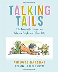 Talking Tails : The Incredible Connection Between People and Their Pets