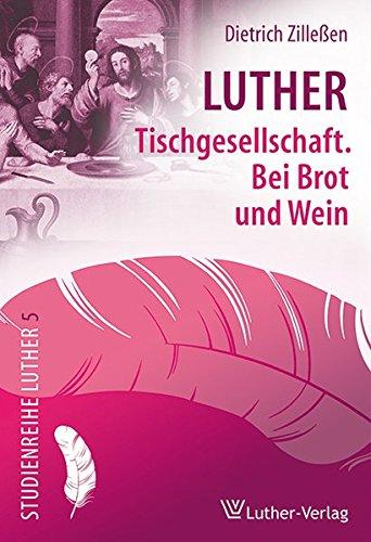 chaft. Bei Brot und Wein (Studienreihe Luther) ()
