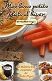 Mes Bons Petits Plats d'Hiver: 18 recettes vegan (La Cuisine Bio Végétale de Melle Pigut)
