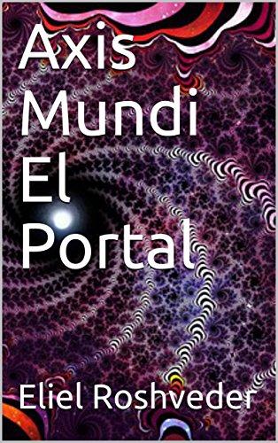 Axis Mundi El Portal por Eliel Roshveder