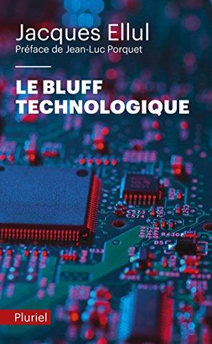 Le bluff technologique: Prface de Jean-Luc Porquet