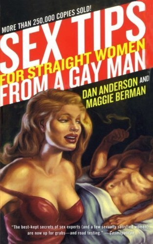 Sex Tips For Straight Women from a Gay Man by Anderson, Dan, Berman, Maggie, Maggie Berman (2008) Paperback