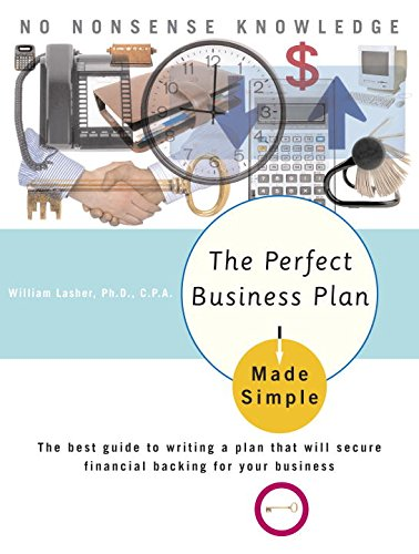 The Perfect Business Plan Made Simple: The best guide to writing a plan that will secure financial backing for your bus iness (English Edition)