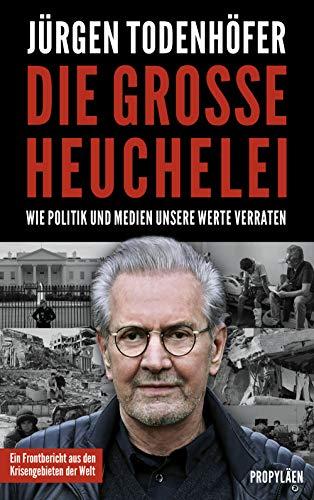 Buchseite und Rezensionen zu 'Die große Heuchelei: Wie Politik und Medien unsere Werte verraten' von Jürgen Todenhöfer