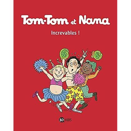 Tom-Tom et Nana, Tome 34: Increvables !