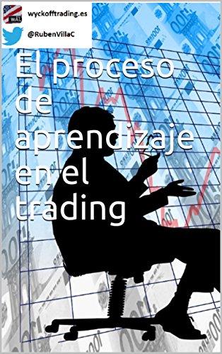 El proceso de aprendizaje en el trading eBook: Rubén Villahermosa ...