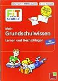 Mein Grundschulwissen - Lernen und Nachschlagen 1.- 4. Klasse
