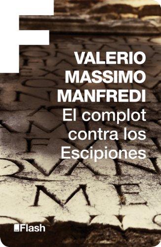 El complot contra los Escipiones (Flash Relatos) por Valerio Massimo Manfredi