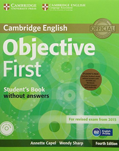 Objective First Student's Pack (Student's Book without Answers with CD-ROM, Workbook without Answers with Audio CD) Fourth Edition por Annette Capel