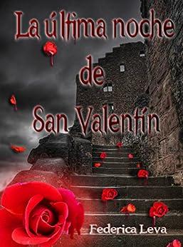 La Última Noche De San Valentín (Spanish Edition) di [Leva, Federica]