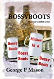 Bossyboots by George F Mason