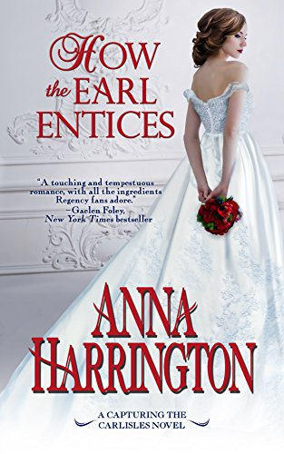 How the Earl Entices (Capturing the Carlisles Book 4) (English Edition)
