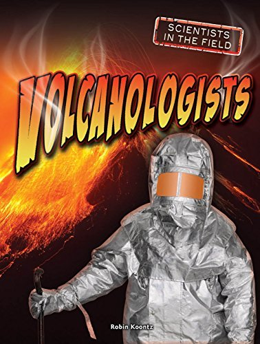Volcanologists (Scientists in the Field) by Robin Michal Koontz (2015-08-06) par Robin Michal Koontz