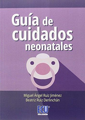 Guía de cuidados neonatales por Miguel Ángel Ruiz Jiménez