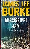 Mississippi Jam: Ein Dave-Robicheaux-Krimi