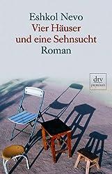 Vier Häuser und eine Sehnsucht: Roman
