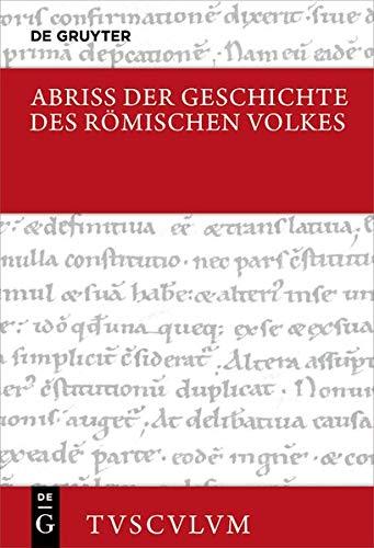 Abriss der Geschichte des römischen Volkes: Breviarium rerum gestarum populi Romani (Sammlung Tusculum)