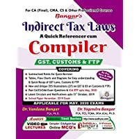 Bangar Indirect Tax Laws (GST, Customs & FTP) A Quick Referencer cum Compiler Old and New Syllabus both for CA Final By Dr. Yogendra Bangar and Dr. Vandana Bangar Applicabe for May 2020 Exam