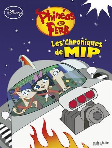 Phinéas et Ferb, Tome 2 : Les chroniques de MIP
