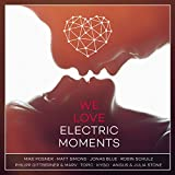 We Love Electric Moments [Explicit]
