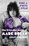 ISBN: 1444758799 - Ride a White Swan: The Lives and Death of Marc Bolan