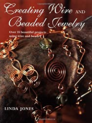 Creating Wire and Beaded Jewelry by Linda Jones (2004-09-15)